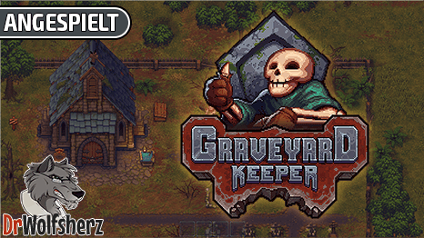 Angespielt: Graveyard Keeper