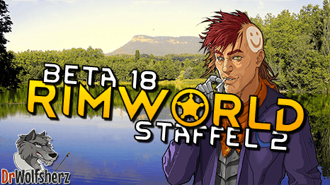 Zweite Staffel RimWorld Beta 18!