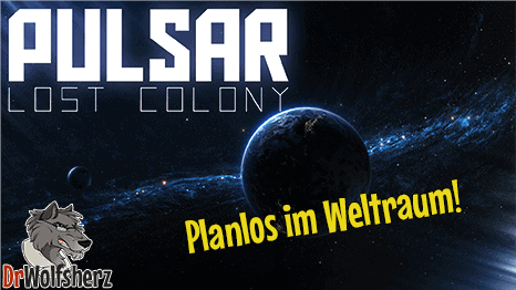 Let's Play Pulsar – Lost Colony