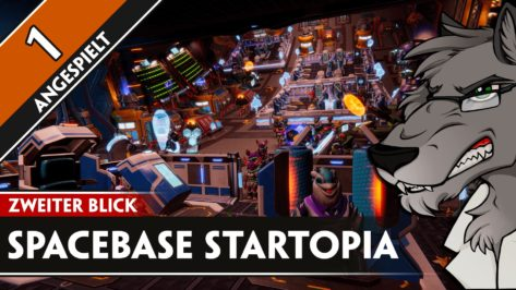 Spacebase Startopia – Angespielt